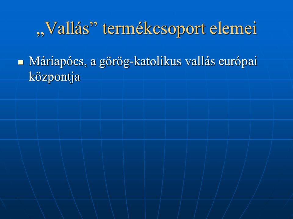 """""""Vallás"""" termékcsoport elemei Máriapócs, a görög-katolikus vallás európai központja Máriapócs, a görög-katolikus vallás európai központja"""