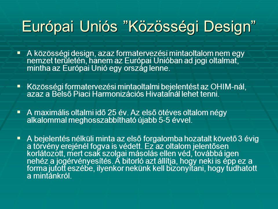 """Európai Uniós """"Közösségi Design""""   A közösségi design, azaz formatervezési mintaoltalom nem egy nemzet területén, hanem az Európai Unióban ad jogi o"""