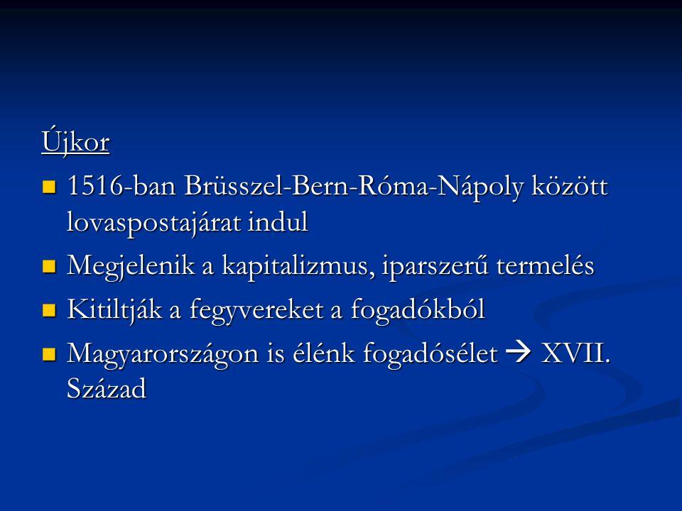 Újkor 1516-ban Brüsszel-Bern-Róma-Nápoly között lovaspostajárat indul 1516-ban Brüsszel-Bern-Róma-Nápoly között lovaspostajárat indul Megjelenik a kap