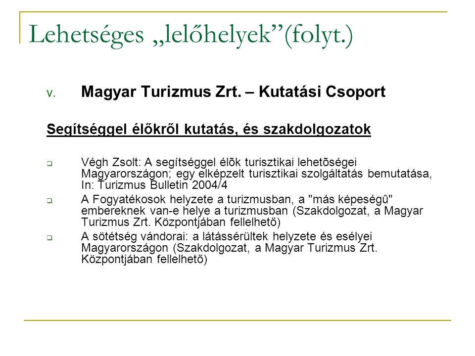 """Lehetséges """"lelőhelyek (folyt.) V. Magyar Turizmus Zrt."""