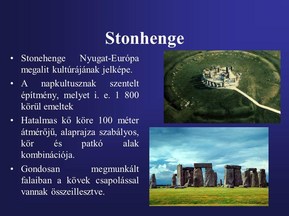 Stonhenge Stonehenge Nyugat-Európa megalit kultúrájának jelképe. A napkultusznak szentelt építmény, melyet i. e. 1 800 körül emeltek Hatalmas kő köre
