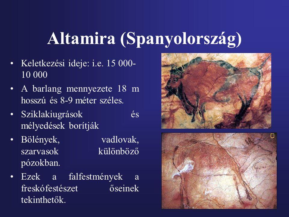 Altamira (Spanyolország) Keletkezési ideje: i.e. 15 000- 10 000 A barlang mennyezete 18 m hosszú és 8-9 méter széles. Sziklakiugrások és mélyedések bo