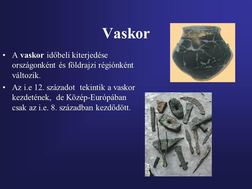 Vaskor A vaskor időbeli kiterjedése országonként és földrajzi régiónként változik. Az i.e 12. századot tekintik a vaskor kezdetének, de Közép-Európába