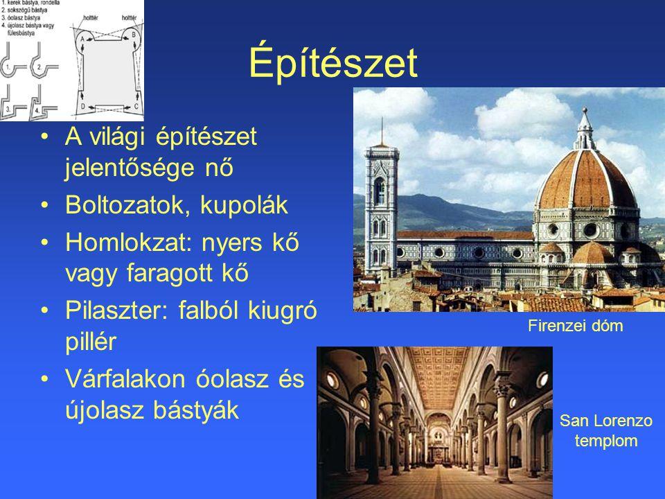 Építészet A világi építészet jelentősége nő Boltozatok, kupolák Homlokzat: nyers kő vagy faragott kő Pilaszter: falból kiugró pillér Várfalakon óolasz