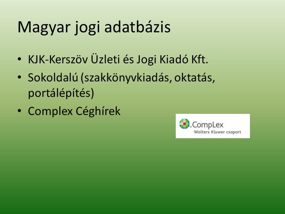 Magyar jogi adatbázis KJK-Kerszöv Üzleti és Jogi Kiadó Kft.