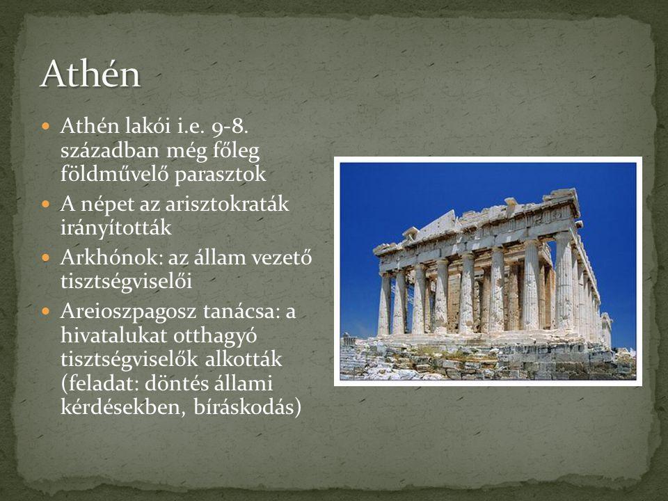 Athén lakói i.e. 9-8. században még főleg földművelő parasztok A népet az arisztokraták irányították Arkhónok: az állam vezető tisztségviselői Areiosz