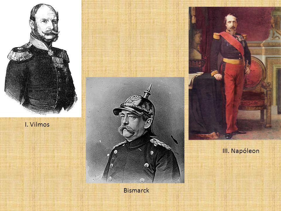 I. Vilmos Bismarck III. Napóleon