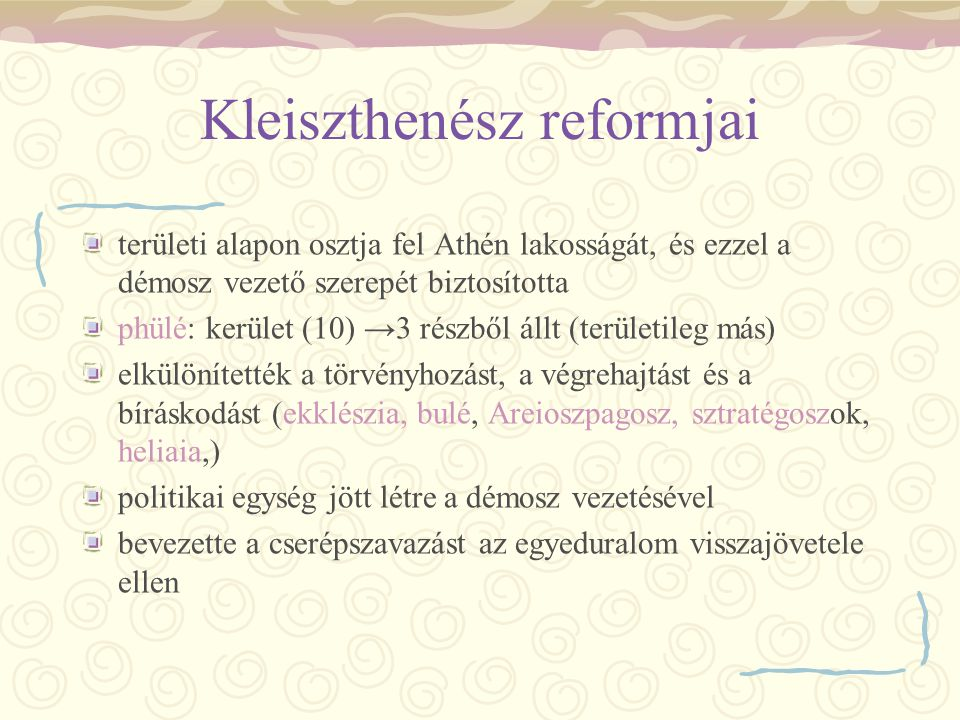 Kleiszthenész reformjai területi alapon osztja fel Athén lakosságát, és ezzel a démosz vezető szerepét biztosította phülé: kerület (10) →3 részből áll