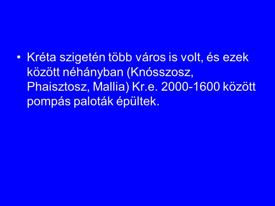 Kréta szigetén több város is volt, és ezek között néhányban (Knósszosz, Phaisztosz, Mallia) Kr.e. 2000-1600 között pompás paloták épültek.