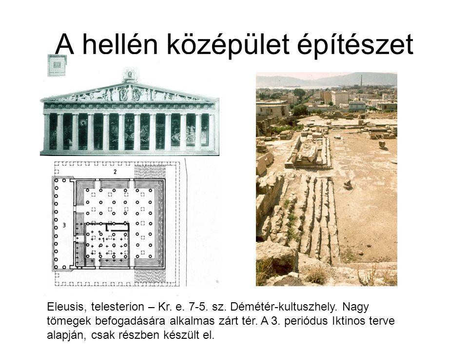 Eleusis, telesterion – Kr. e. 7-5. sz. Démétér-kultuszhely. Nagy tömegek befogadására alkalmas zárt tér. A 3. periódus Iktinos terve alapján, csak rés