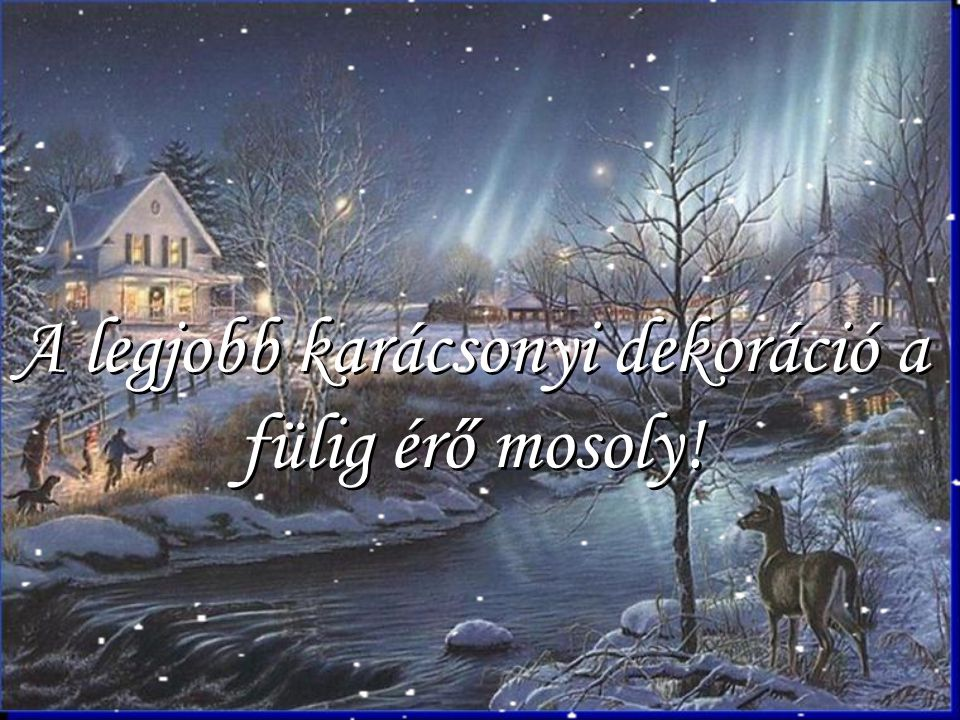 A legjobb karácsonyi dekoráció a fülig érő mosoly.