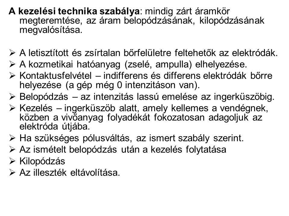 A kezelési technika szabálya: mindig zárt áramkör megteremtése, az áram belopódzásának, kilopódzásának megvalósítása.  A letisztított és zsírtalan bő