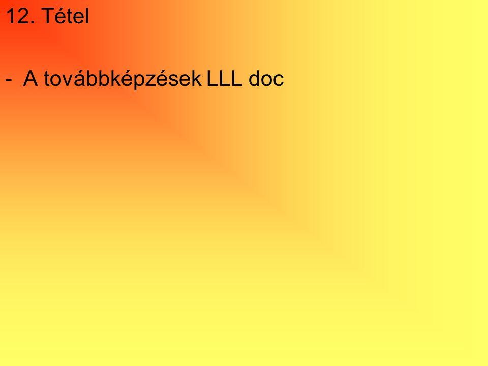 12. Tétel -A továbbképzések LLL doc