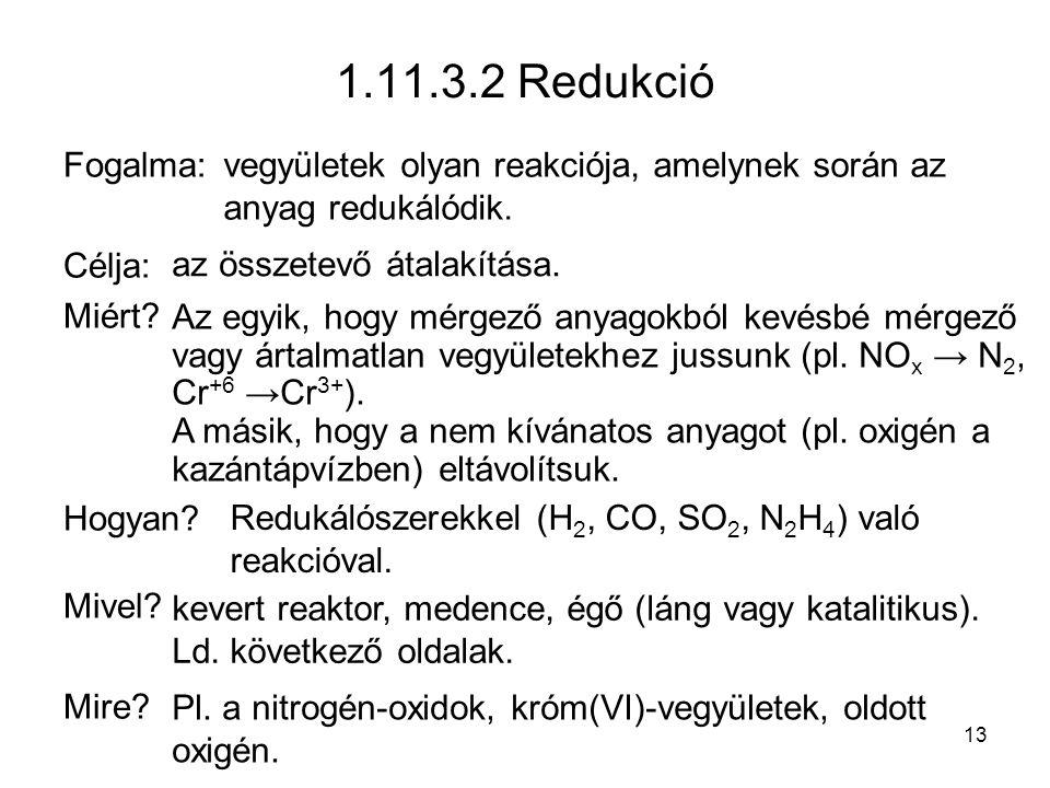 1.11.3.2 Redukció Fogalma: Célja: Miért.Hogyan. Mivel.