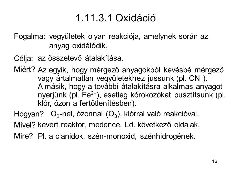 1.11.3.1 Oxidáció Fogalma: Célja: Miért.Hogyan. Mivel.