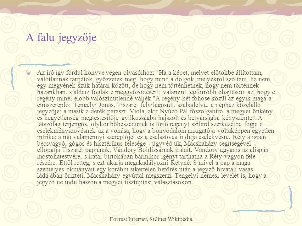 Forrás: Internet, Sulinet Wikipédia A falu jegyzője Az író így fordul könyve végén olvasóihoz: