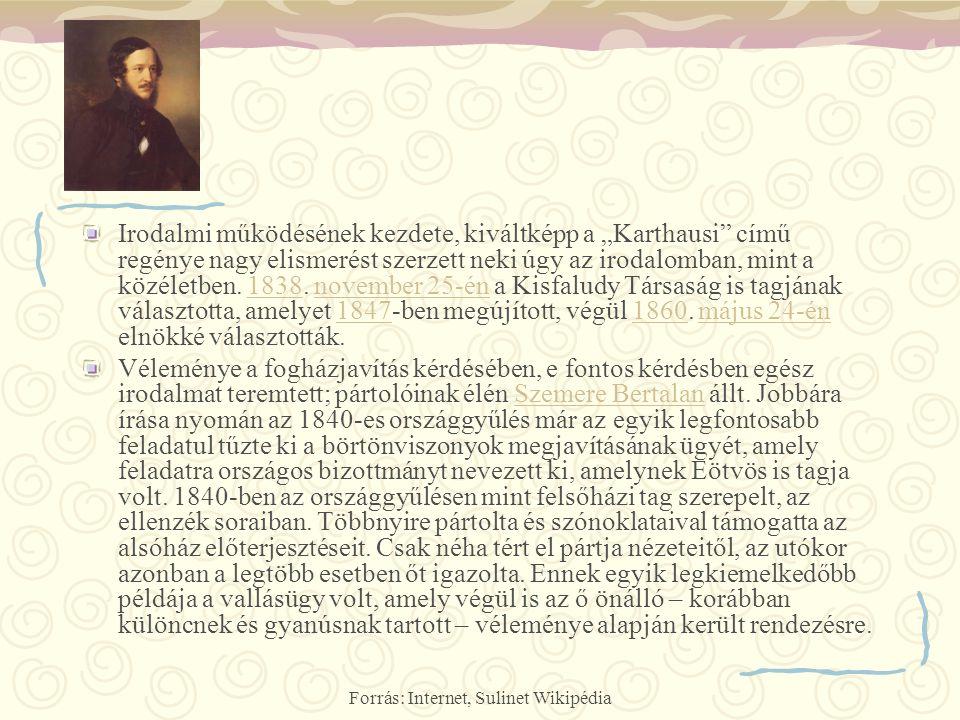 """Forrás: Internet, Sulinet Wikipédia Irodalmi működésének kezdete, kiváltképp a """"Karthausi"""" című regénye nagy elismerést szerzett neki úgy az irodalomb"""