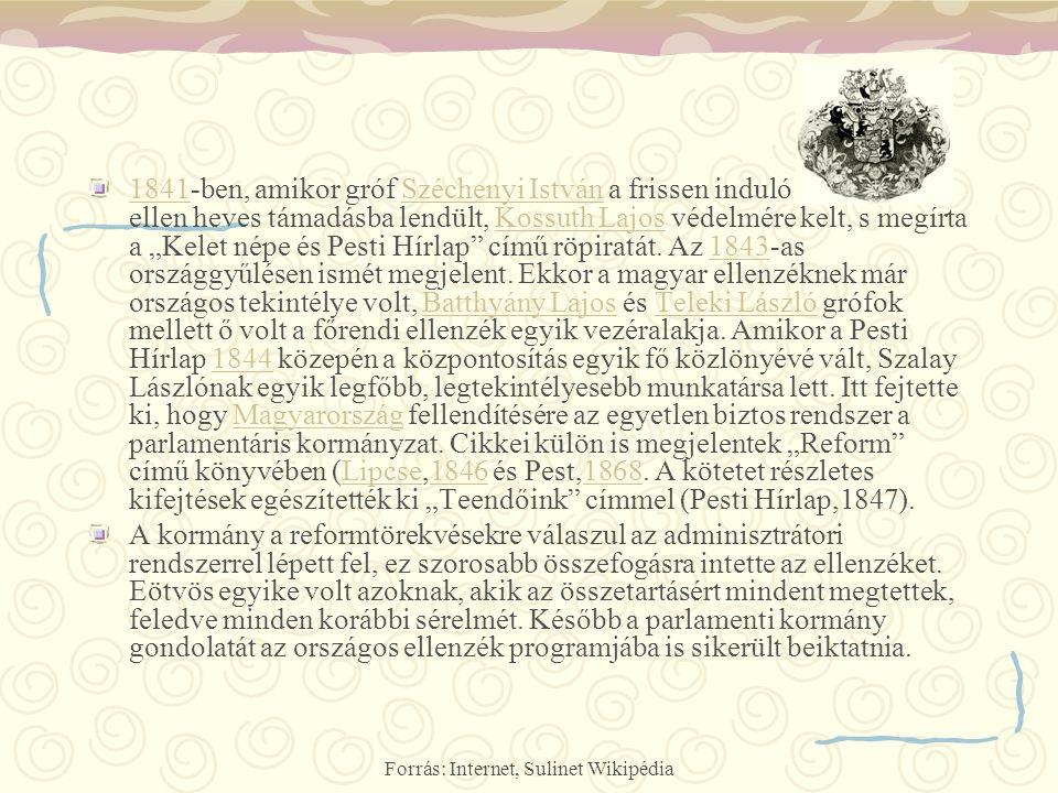 Forrás: Internet, Sulinet Wikipédia 18411841-ben, amikor gróf Széchenyi István a frissen induló Pesti Hírlap ellen heves támadásba lendült, Kossuth La