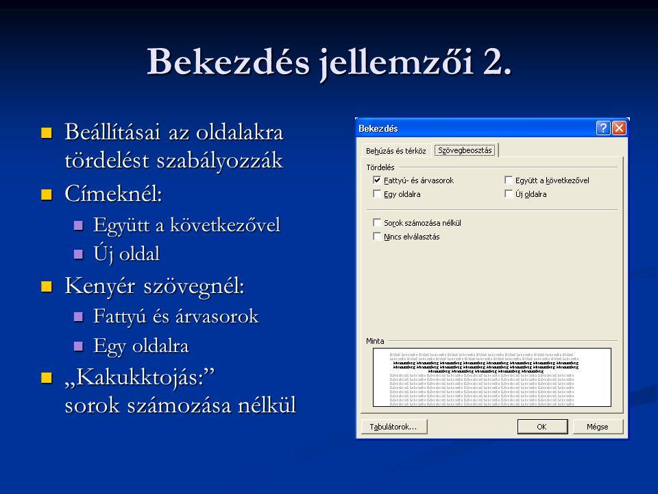 Bekezdés jellemzői 2. Beállításai az oldalakra tördelést szabályozzák Beállításai az oldalakra tördelést szabályozzák Címeknél: Címeknél: Együtt a köv
