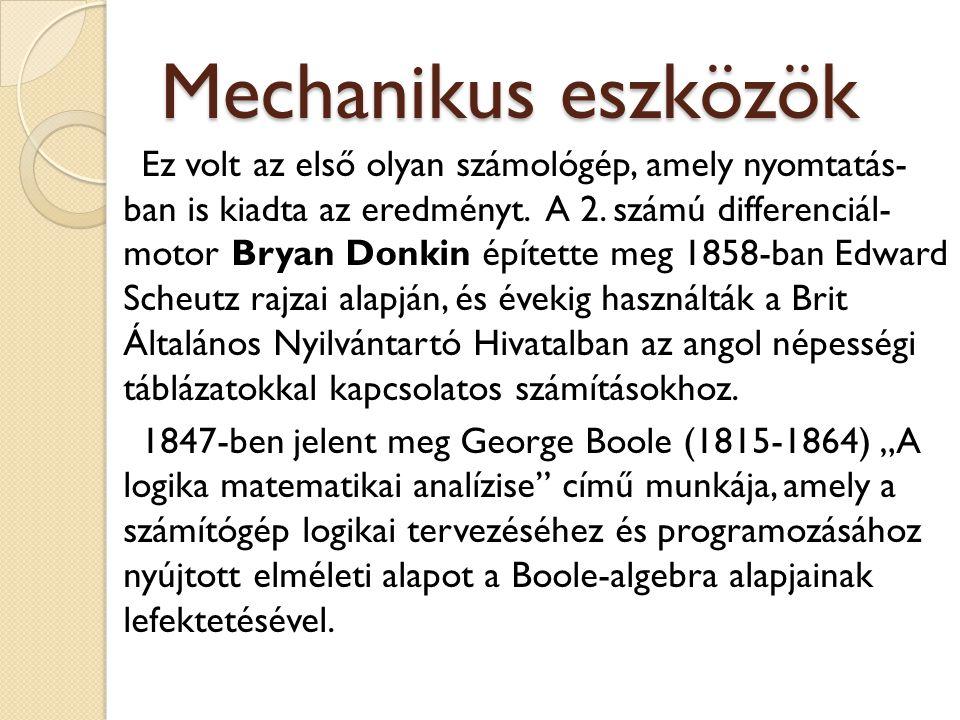 Mechanikus eszközök Ez volt az első olyan számológép, amely nyomtatás- ban is kiadta az eredményt. A 2. számú differenciál- motor Bryan Donkin épített