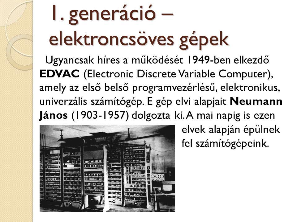 Ugyancsak híres a működését 1949-ben elkezdő EDVAC (Electronic Discrete Variable Computer), amely az első belső programvezérlésű, elektronikus, univer