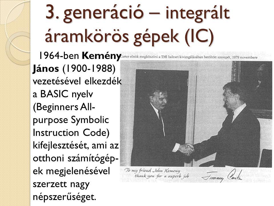 1964-ben Kemény János (1900-1988) vezetésével elkezdék a BASIC nyelv (Beginners All- purpose Symbolic Instruction Code) kifejlesztését, ami az otthoni