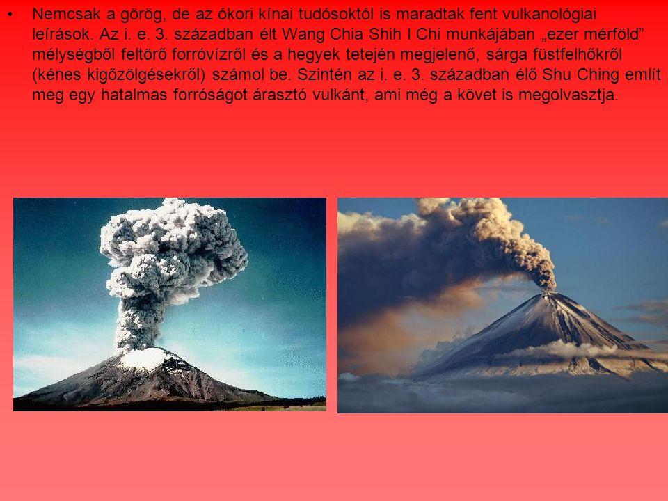 Nemcsak a görög, de az ókori kínai tudósoktól is maradtak fent vulkanológiai leírások.