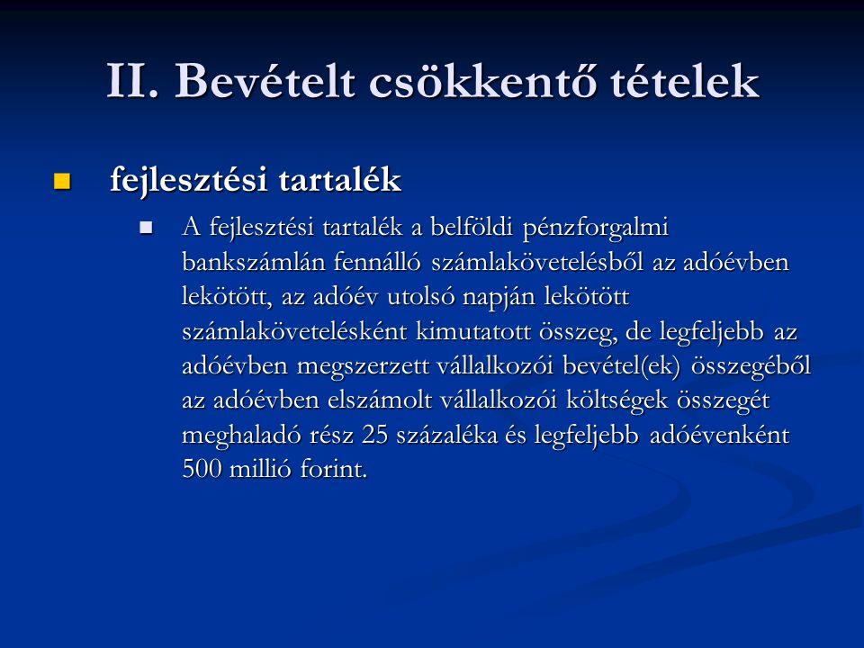 II. Bevételt csökkentő tételek fejlesztési tartalék fejlesztési tartalék A fejlesztési tartalék a belföldi pénzforgalmi bankszámlán fennálló számlaköv