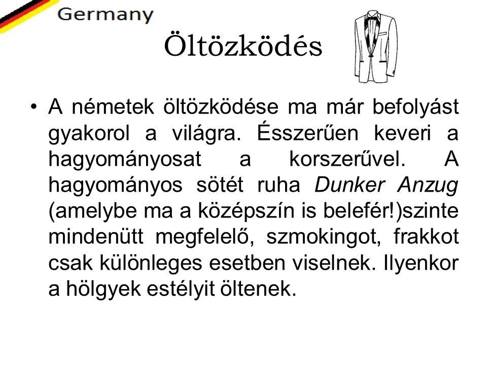 Öltözködés A németek öltözködése ma már befolyást gyakorol a világra. Ésszerűen keveri a hagyományosat a korszerűvel. A hagyományos sötét ruha Dunker