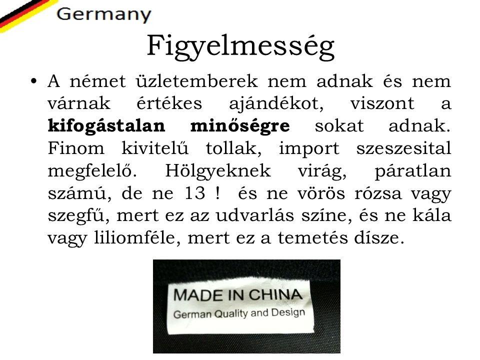 Figyelmesség A német üzletemberek nem adnak és nem várnak értékes ajándékot, viszont a kifogástalan minőségre sokat adnak. Finom kivitelű tollak, impo