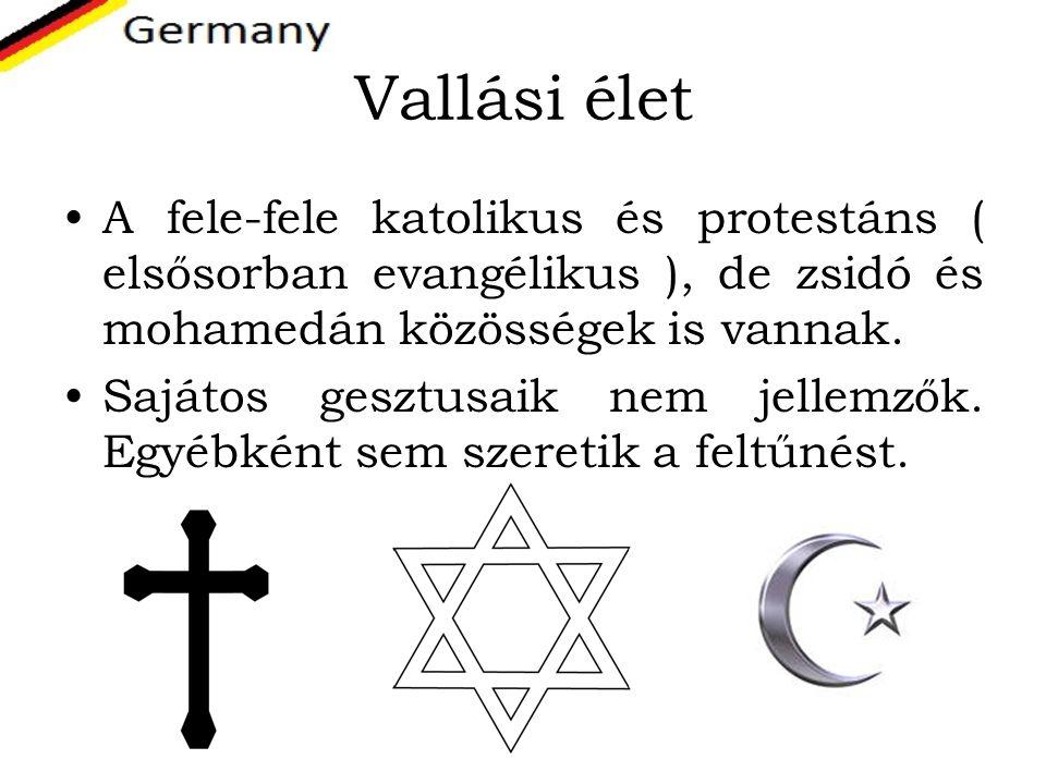 Vallási élet A fele-fele katolikus és protestáns ( elsősorban evangélikus ), de zsidó és mohamedán közösségek is vannak. Sajátos gesztusaik nem jellem