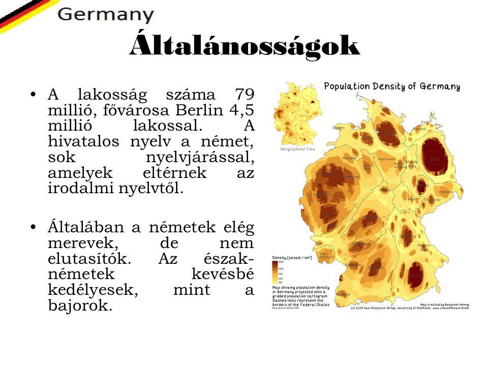 Általánosságok A lakosság száma 79 millió, fővárosa Berlin 4,5 millió lakossal. A hivatalos nyelv a német, sok nyelvjárással, amelyek eltérnek az irod
