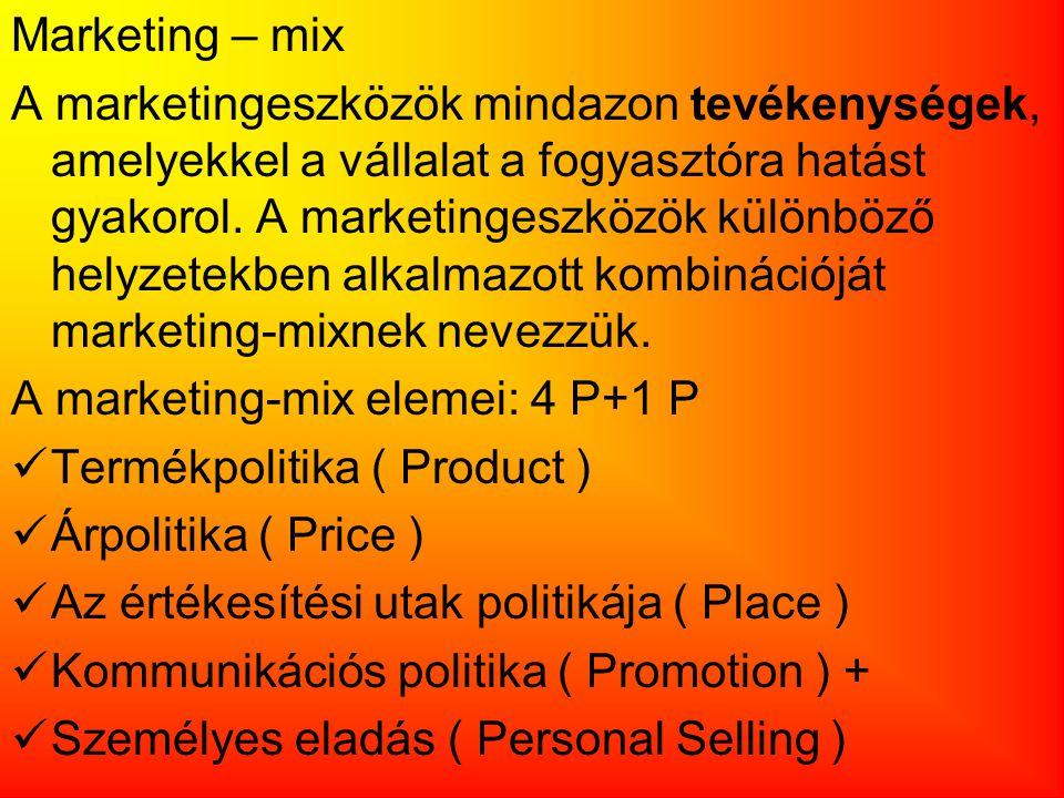 Marketing – mix A marketingeszközök mindazon tevékenységek, amelyekkel a vállalat a fogyasztóra hatást gyakorol. A marketingeszközök különböző helyzet