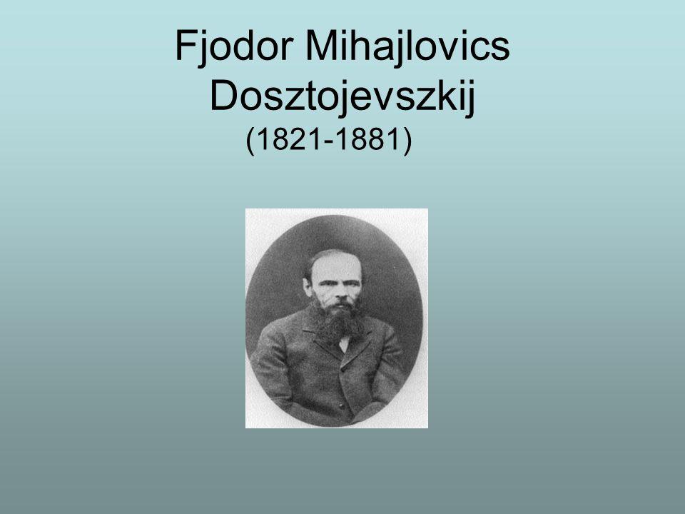 Fjodor Mihajlovics Dosztojevszkij (1821-1881)