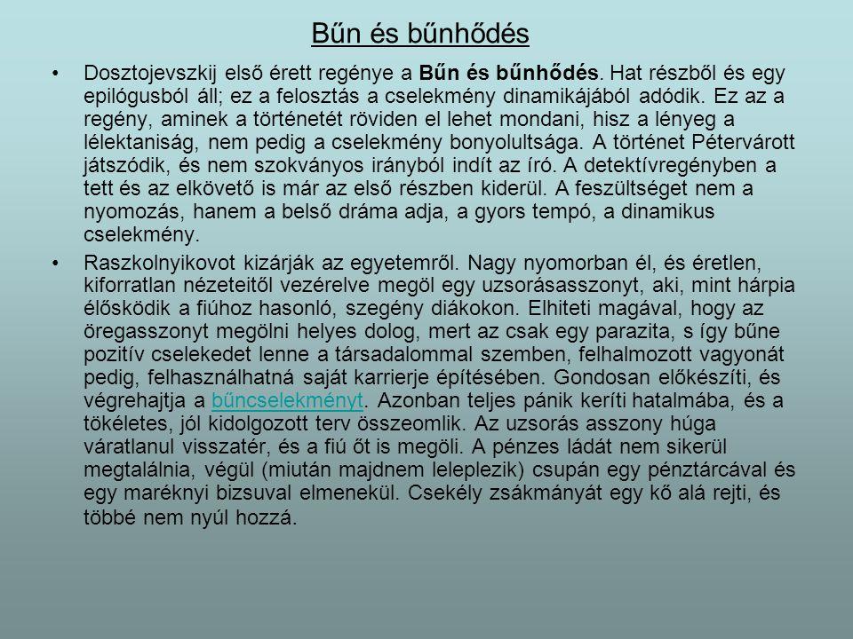 Bűn és bűnhődés Dosztojevszkij első érett regénye a Bűn és bűnhődés.