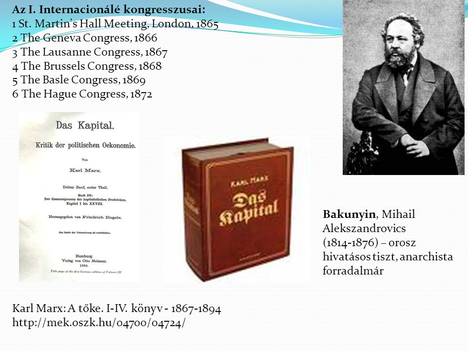 Az I. Internacionálé kongresszusai: 1 St. Martin's Hall Meeting, London, 1865 2 The Geneva Congress, 1866 3 The Lausanne Congress, 1867 4 The Brussels