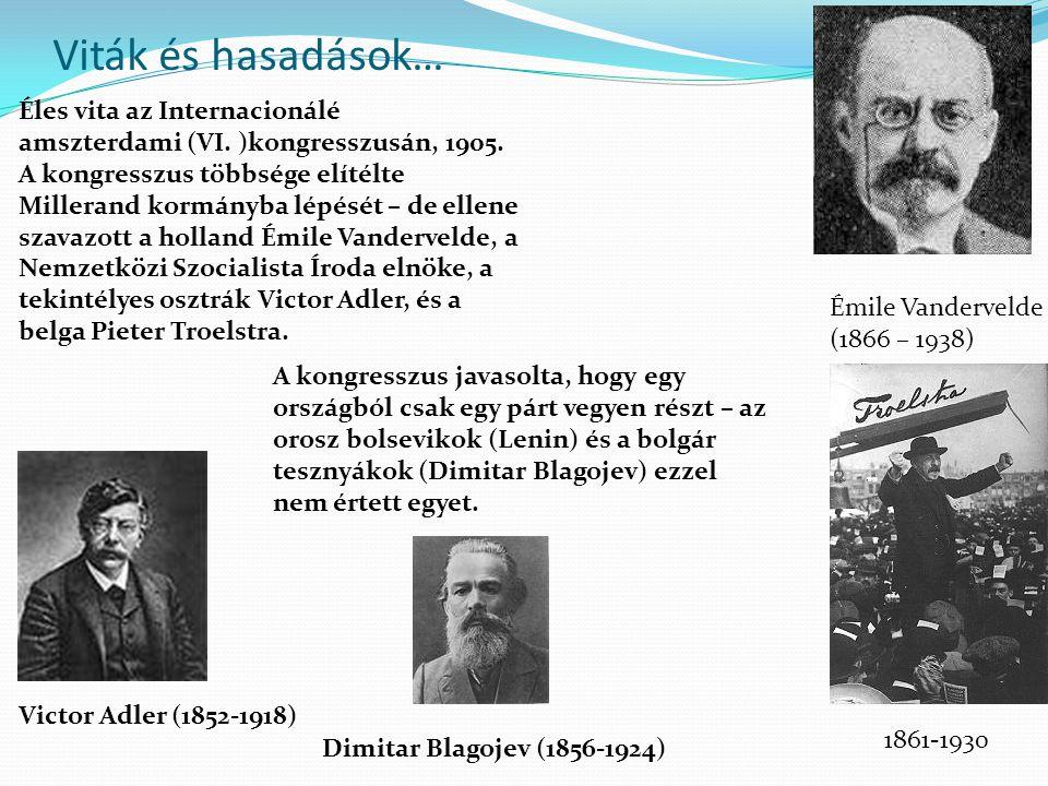 Viták és hasadások… Éles vita az Internacionálé amszterdami (VI. )kongresszusán, 1905. A kongresszus többsége elítélte Millerand kormányba lépését – d