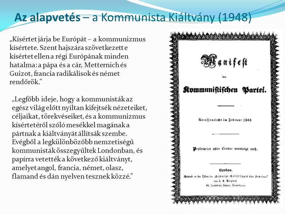 """Az alapvetés – a Kommunista Kiáltvány (1948) """"Kísértet járja be Európát – a kommunizmus kísértete. Szent hajszára szövetkezett e kísértet ellen a régi"""