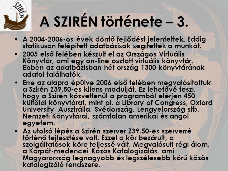 A SZIRÉN története – 3. A 2004-2006-os évek döntő fejlődést jelentettek. Eddig statikusan felépített adatbázisok segítették a munkát. 2005 első felébe