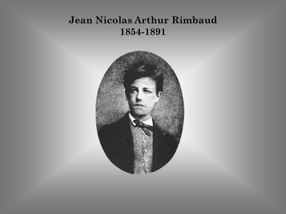 Jean Nicolas Arthur Rimbaud 1854-1891