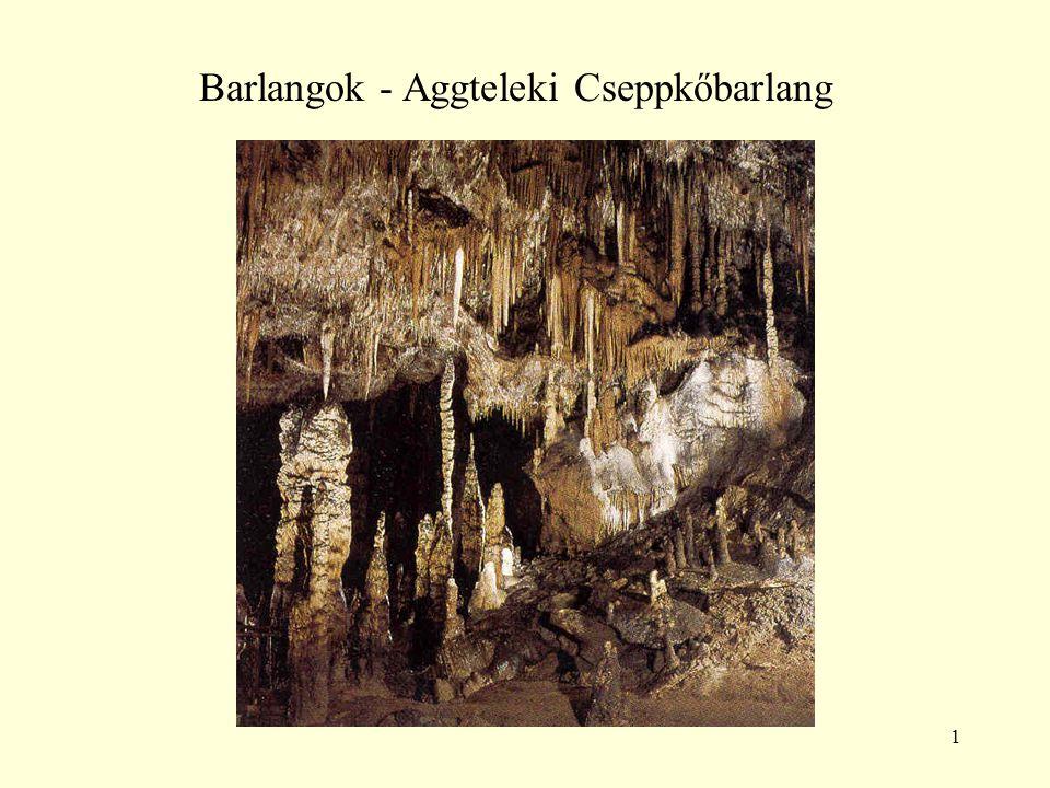 1 Barlangok - Aggteleki Cseppkőbarlang