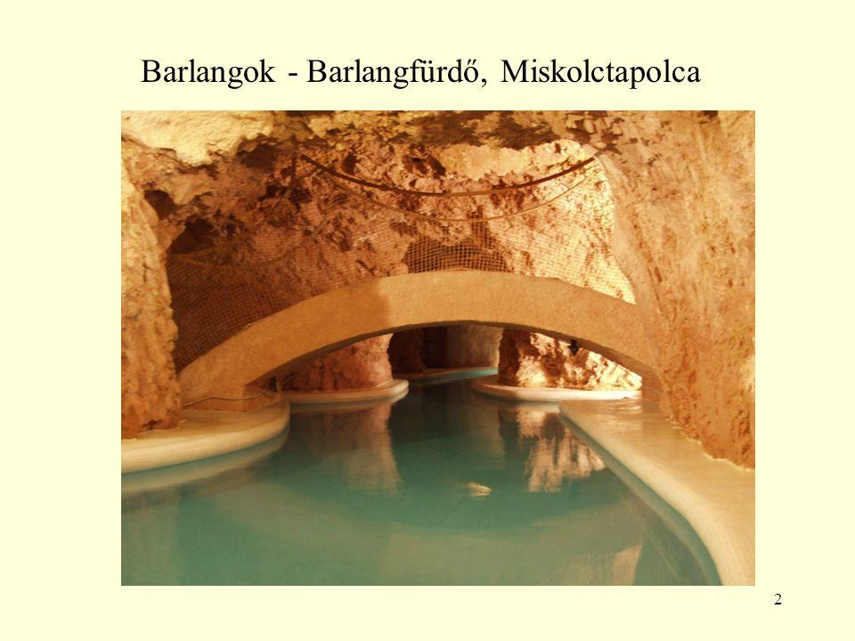 2 Barlangok - Barlangfürdő, Miskolctapolca
