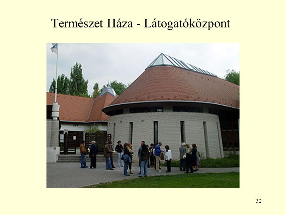 32 Természet Háza - Látogatóközpont