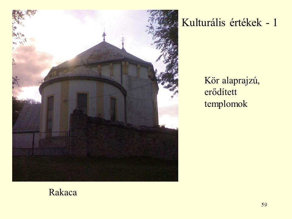 59 Kulturális értékek - 1 Kör alaprajzú, erődített templomok Rakaca