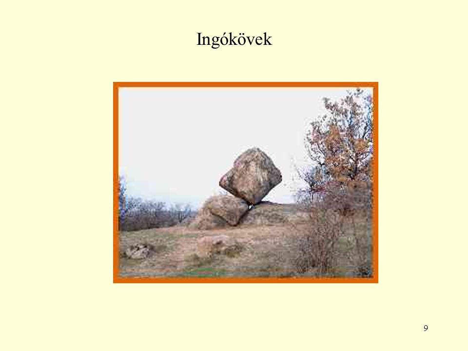 9 Ingókövek