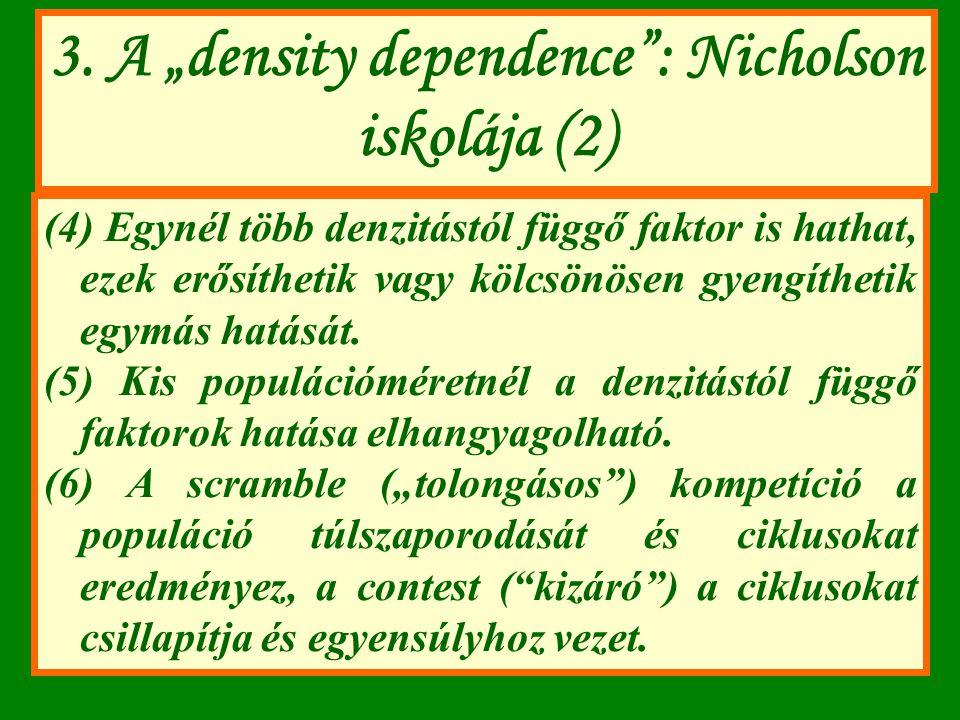 """3. A """"density dependence"""": Nicholson iskolája (2) (4) Egynél több denzitástól függő faktor is hathat, ezek erősíthetik vagy kölcsönösen gyengíthetik e"""
