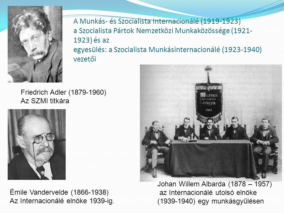 A Munkás- és Szocialista Internacionálé (1919-1923) a Szocialista Pártok Nemzetközi Munkaközössége (1921- 1923) és az egyesülés: a Szocialista Munkási