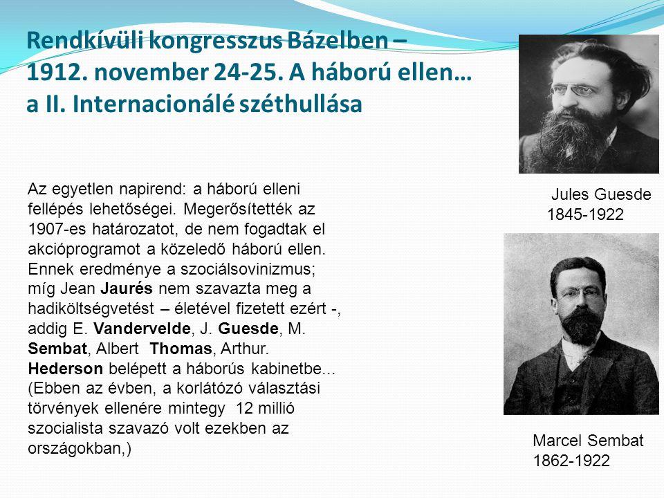 Rendkívüli kongresszus Bázelben – 1912. november 24-25. A háború ellen… a II. Internacionálé széthullása Az egyetlen napirend: a háború elleni fellépé