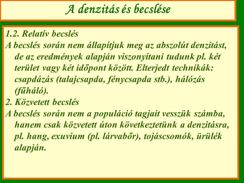 A denzitás és becslése 1.2. Relatív becslés A becslés során nem állapítjuk meg az abszolút denzitást, de az eredmények alapján viszonyítani tudunk pl.