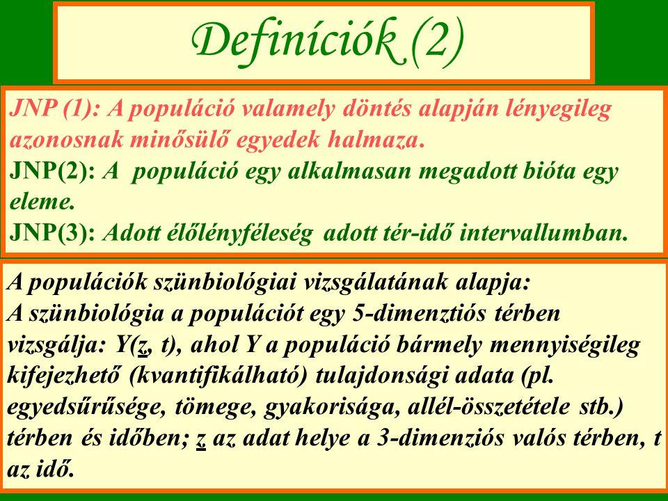 Definíciók (2) JNP (1): A populáció valamely döntés alapján lényegileg azonosnak minősülő egyedek halmaza. JNP(2): A populáció egy alkalmasan megadott